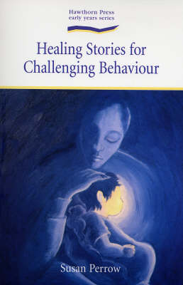 Image for <B>Healing Stories for Challenging Behaviour </B><I> </I>