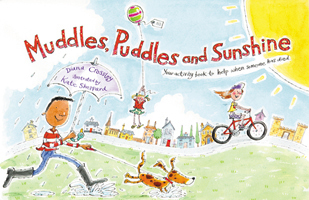 Image for <B>Muddles Puddles and Sunshine </B><I> Your Activity Book to Help when Someone has Died.  Your Activity Book to Help When Someone Has Died</I>
