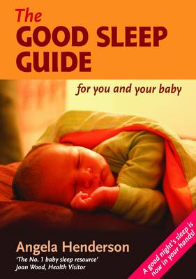 Image for <B>Good Sleep Guide for You and Your Baby </B><I> Step by Step Guide to Good Sleep for Babies</I>