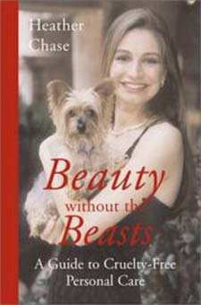 Image for <B>Beauty without the Beasts: A Guide to Cruelty-Free Personal Care </B><I> </I>