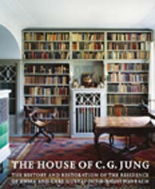 Image for <B>House of C G Jung, The </B><I> The History and Restoration of the Residence of Emma and Carl Gustav Jung-Rauschenbach</I>