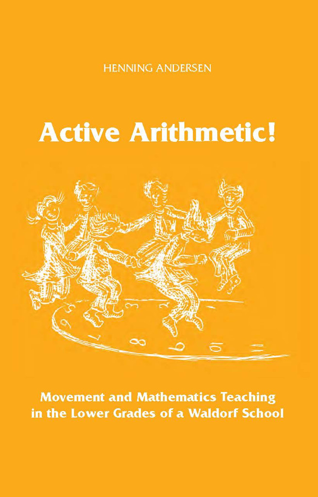 Image for <B>Active Arithmetic </B><I> Movement and Mathematics Teaching in the Lower Grades of a Waldorf School</I>