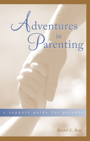 Image for <B>Adventures in Parenting </B><I> A Support Guide for Parents</I>