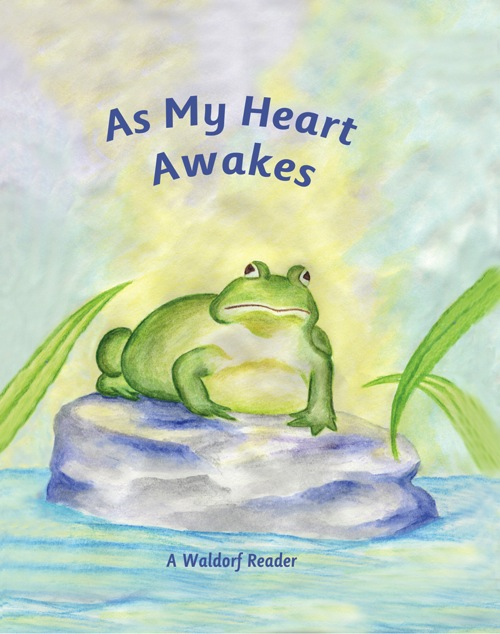 Image for <B>As My Heart Awakes: </B><I> A Waldorf Reader for Early Third Grade</I>