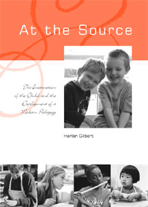 <B>At the Source </B><I> The Incarnation of the Child and the Development of a Modern Pedagogy</I>