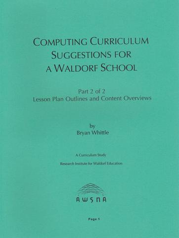 Image for <B>Computing Curriculum: Part 2 Suggestions for a Waldorf School </B><I> Lesson Plan Outlines and Content Overviews</I>