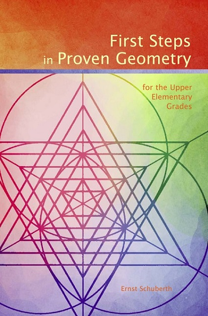 Image for <B>First Steps in Proven Geometry </B><I> for the Upper Elementary Grades</I>