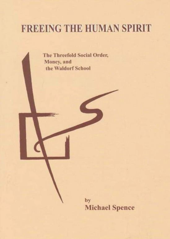 Image for <B>Freeing The Human Spirit </B><I> The Threefold Social Order, Money and the Waldorf School</I>