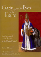 Image for <B>Gazing into the Eyes of the Future </B><I> The Enactment of Saint Nicholas in the Waldorf School</I>
