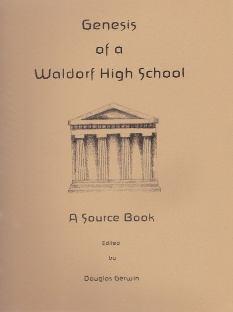 Image for <B>Genesis of a Waldorf High School: A Source Book </B><I> </I>