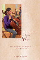 Image for <B>Importance of Being Musical, The </B><I> The Development and Practice of a Music Curriculum</I>