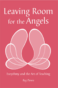 Image for <B>Leaving Room for the Angels </B><I> Eurythmy and the Art of Teaching</I>