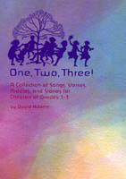 Image for <B>One, Two, Three! </B><I> A Collection of Songs, Verses, Riddles, and Stories for Children of Grades 1-3</I>