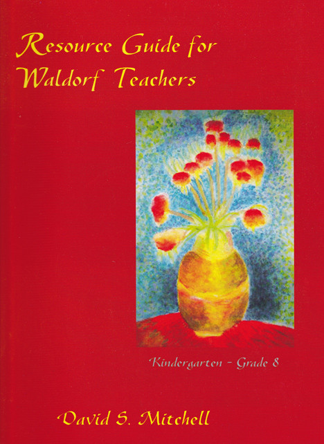 Image for <B>Resource Guide for Waldorf Teachers </B><I> Kindergarten through Grade 8</I>