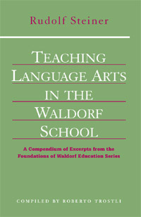 Image for <B>Teaching Language Arts in the Waldorf School </B><I> </I>