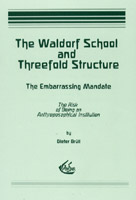 Image for <B>Waldorf School and Threefold Structure </B><I> The Embarrassing Mandate. The Risk of Being an Anthroposophical Institution</I>