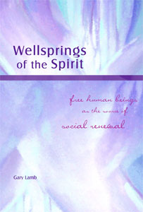 Image for <B>Wellsprings of the Spirit </B><I> Free Human Beings as the Source of Social Renewal</I>
