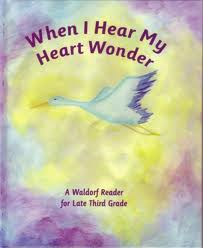 Image for <B>When I Hear My Heart Wonder: </B><I> A Waldorf Reader for Late Third Grade</I>