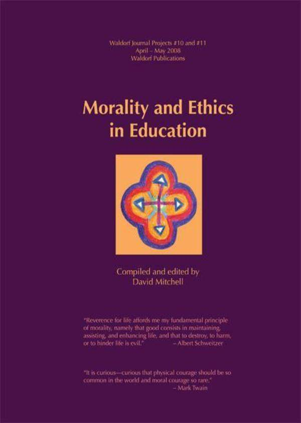 Image for <B>Morality and Ethics in Education #1 </B><I> Waldorf Journal Project 10</I>