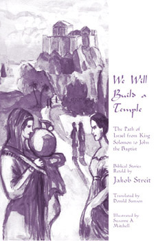 Image for <B>We Will Build a Temple </B><I> The path of Israel from King Solomon to John the Baptist</I>
