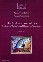 Image for <B>Andover Proceedings: Tapping the Wellsprings of Health in Adolescence </B><I> AWSNA High School Research Project #06:  High School Research Conference</I>