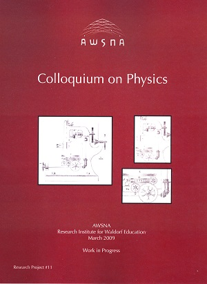 Image for <B>Colloquium on Physics </B><I> AWSNA High School Research Project #11:</I>