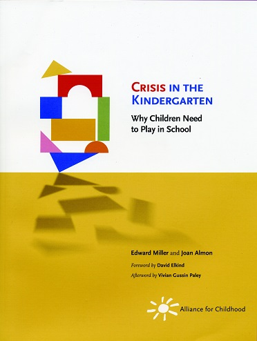 Image for <B>Crisis in the Kindergarten - Why Children Need to Play in School </B><I> Why Children Need to Play in School</I>