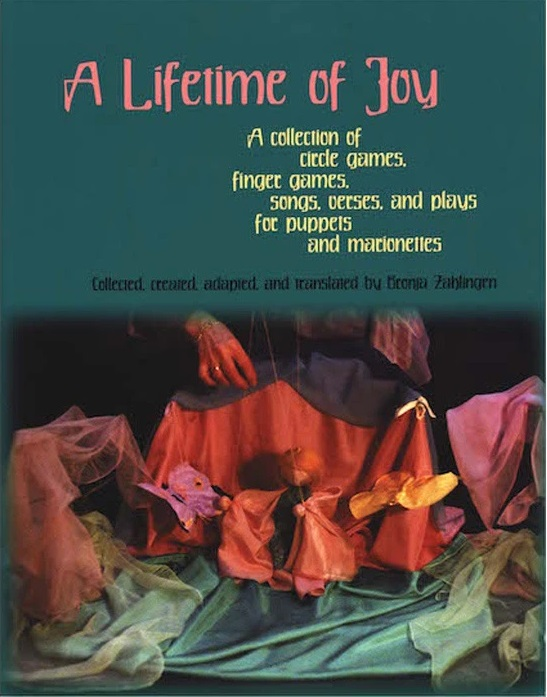 Image for <B>Lifetime of Joy, A </B><I> A collection of circle games, finger games, songs, verses and plays for puppets and marionettes</I>