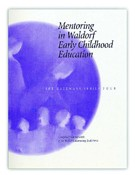 Image for <B>Mentoring in Waldorf Early Childhood Education </B><I> Gateways Series - Volume Four</I>