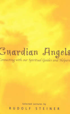Image for <B>Guardian Angels </B><I> Connecting with Our Spiritual Guides and Helpers</I>