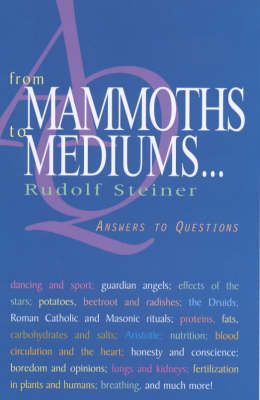 Image for <B>From Mammoths to Mediums... </B><I> Answers to Questions.  Answers to Questions</I>