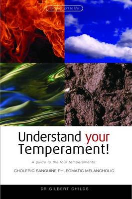 Image for <B>Understand Your Temperament! </B><I> A Guide to the Four Temperaments - Choleric, Sanguine, Phlegmatic, Melancholic</I>