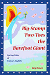 Image for <B>Big Stamp Two-Toes the Barefoot Giant </B><I> Spring Tales of Tiptoes Lightly</I>