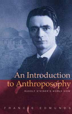 Image for <B>Introduction to Anthroposophy, An </B><I> Rudolf Steiner's World View.</I>