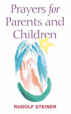 <B>Prayers for Parents and Children </B><I> </I>