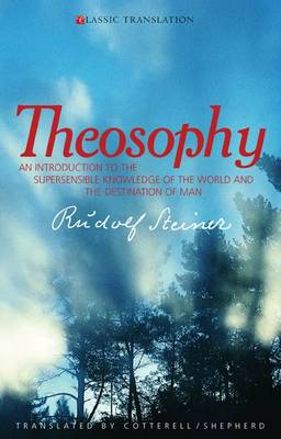 Image for <B>Theosophy </B><I> An Introduction to the Supersensible Knowledge of the World and the Destination of Man</I>