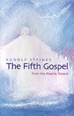 Image for <B>Fifth Gospel, The </B><I> From the Akashic Record</I>