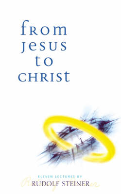 Image for <B>From Jesus to Christ </B><I> Eleven Lectures</I>
