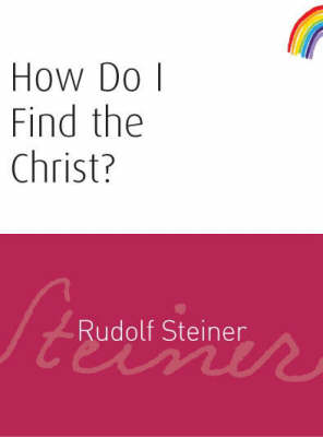 Image for <B>How Do I Find the Christ? </B><I> </I>