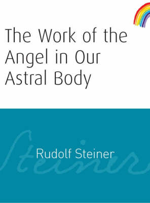 Image for <B>Work of the Angel in Our Astral Body, The </B><I> </I>