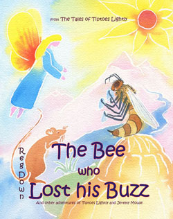 Image for <B>Bee who Lost his Buzz, The </B><I> and other adventures of Tiptoes Lightly and Jeremy Mouse</I>