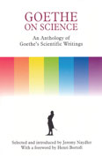 Image for <B>Goethe on Science: an Anthology of Goethe's Scientific Writings </B><I> </I>