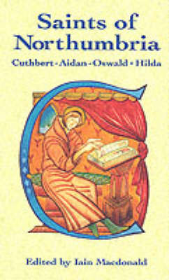 Image for <B>Saints of Northumbria </B><I> Cuthbert-Aidan-Oswald-Hilda</I>