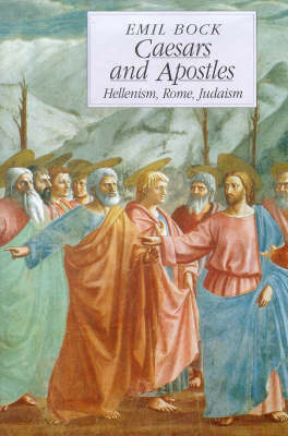 Image for <B>Caesars and Apostles: Hellenism Rome and Judaism </B><I> Hellenism, Rome and Judaism</I>