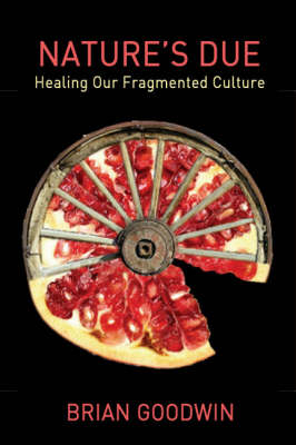 Image for <B>Nature's Due </B><I> Healing Our Fragmented Culture</I>