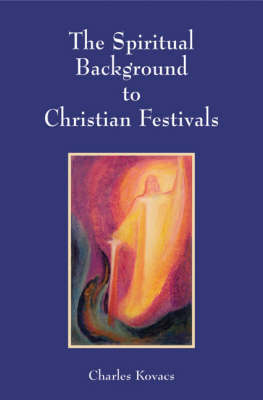 Image for <B>Spiritual Background to Christian Festivals </B><I> </I>