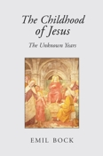 Image for <B>Childhood of Jesus, The </B><I> The Unknown Years</I>