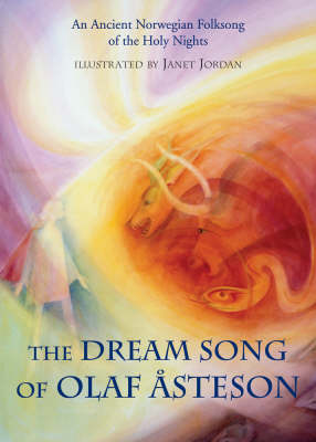 Image for <B>Dream Song of Olaf Asteson </B><I> An ancient Norwegian folk song of the holy nights.</I>
