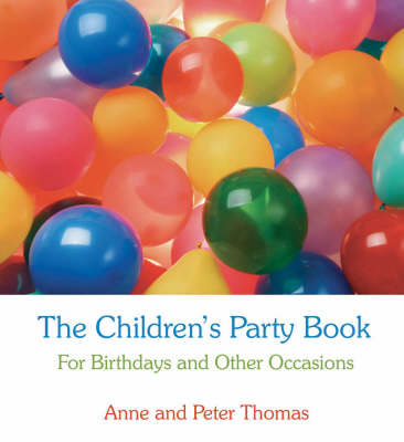 Image for <B>Children's Party Book: For Birthdays and Other Occasions </B><I> For Birthdays and Other Occasions</I>