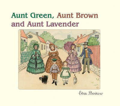 Image for <B>Aunt Green, Aunt Brown and Aunt Lavender </B><I> </I>